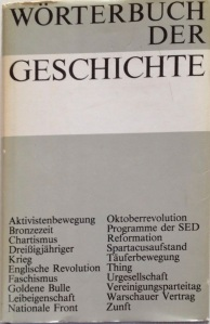 Wörterbuch der Geschichte, Berlin 1984