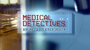 Medical Detectives - Geheimnisse der Gerichtsmedizi
